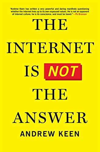 The Internet Is Not the Answer (English Edition)
