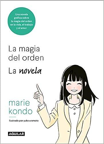 Una novela ilustrada: Una novela gráfica sobre la magia del orden en la vida, el trabajo y el amor Tendencias: Amazon.es: Marie Kondo: Libros