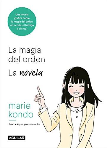 Book cover from La magia del orden. La novela: Una novela gráfica sobre la magia del orden en la vida, el trabajo y el amor / The Life-Changing Manga of Tidying Up (Spanish Edition) by Marie Kondo