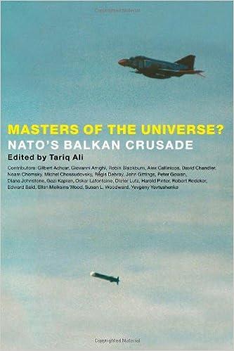 Masters of the Universe?: N.A.T.O.'s Balkan Crusade