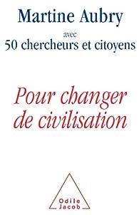 Pour changer de civilisation par Martine Aubry