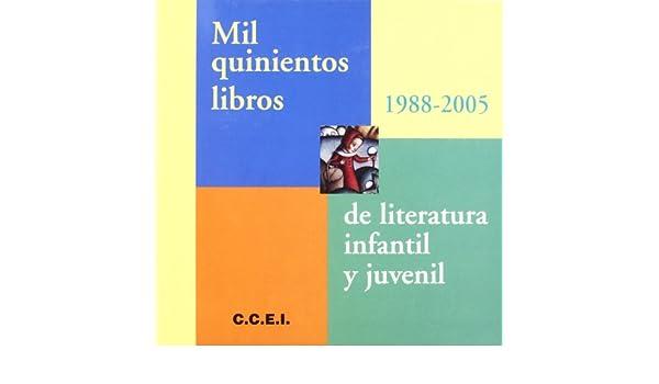 Mil Quinientos Libros de Literatura Infantil y Juvenil (1988 ...