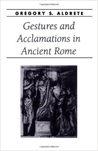 Book Gestures and Acclamations in Ancient Rome (Ancient Society and History)