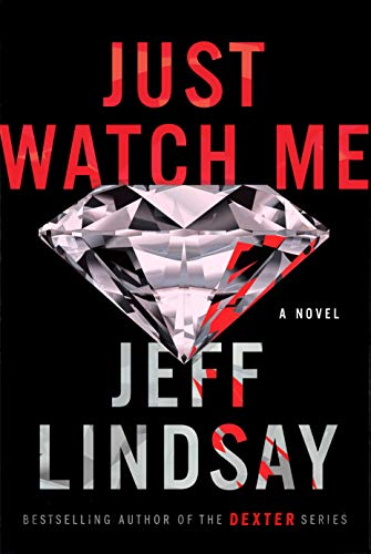 Just Watch Me: A Novel by [Lindsay, Jeff]