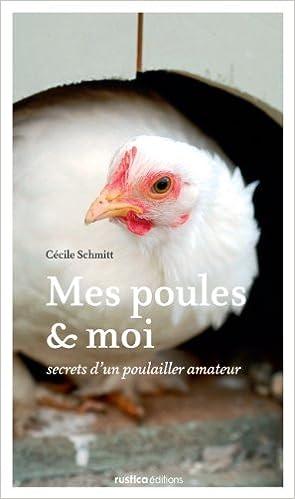 Lire Mes poules et moi : Secrets d'un poulailler amateur epub pdf