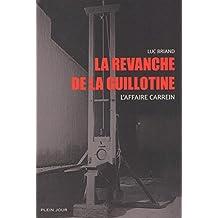 La revanche de la guillotine - L'affaire Carrein