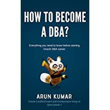 How to become a DBA?: Everything you need to know before starting Oracle DBA career