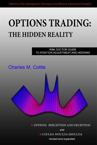 Options Trading: The Hidden Reality - Ri$k Doctor Guide to Position Adjustment and Hedging (''Options: Perception and Deception'' & ''Coulda Woulda Shoulda'' revised & expanded, Printed in Color) by Brand: RiskDoctor, Inc.