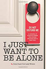 I Just Want to Be Alone (I Just Want to Pee Alone) Paperback