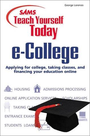 Sams Teach Yourself e-College Today (Teach Yourself -- Today)