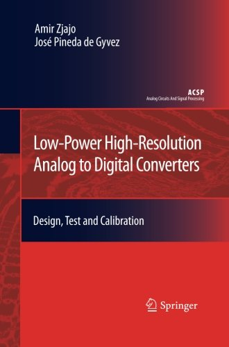 Low-Power High-Resolution Analog to Digital Converters: Design, Test and Calibration (Analog Circuits and Signal Processing)