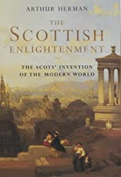The Scottish Enlightenment: The Scots' Invention of the Modern World