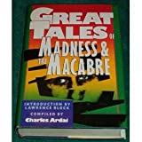 Great Tales of Madness and the Macabre, Compiled By Charles Ardai, 0883657503