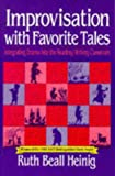 img - for Improvisation with Favorite Tales: Integrating Drama into the Reading/Writing Classroom book / textbook / text book