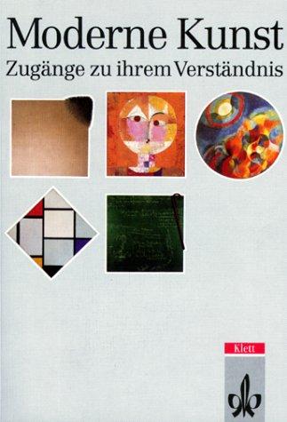 Moderne Kunst. Zugänge zu ihrem Verständnis Broschiert – 1994 Günther Regel Frank Schulz Johannes Kirschenmann Harald Kunde