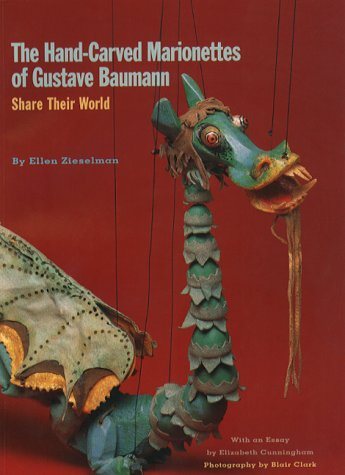 The Hand-Carved Marionettes of Gustave Baumann : Share Their World by Museum of Fine Arts (NM)