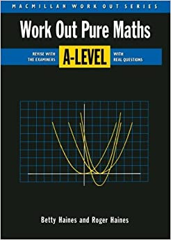 Work Out Pure Mathematics A-Level (Macmillan Work Out) by Betty Haines (1991-06-18)