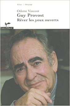 Book Guy Provost: Rêver les yeux ouverts (Asticou) (French Edition)