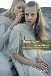 vignette de 'La répétition (Eleanor Catton)'