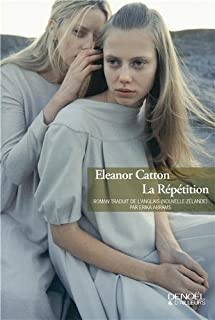 La répétition, Catton, Eleanor