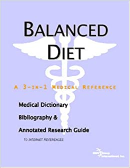 Balanced Diet A Medical Dictionary Bibliography And Annotated