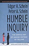 Humble Inquiry, Second Edition: The Gentle Art of