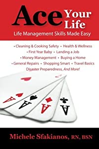 Ace Your Life: Life Management Skills Made Easy by Michele Sfakianos (2014-06-24)