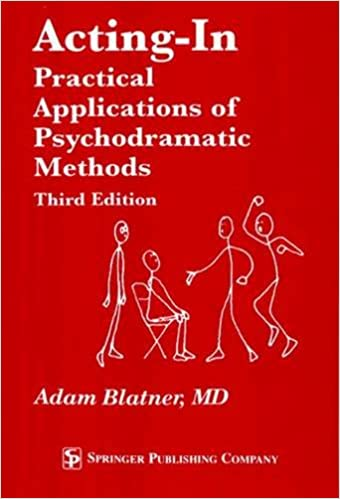 Acting-In: Practical Applications of Psychodramatic Methods, Third Edition