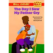The Day I Saw My Father Cry (LITTLE BILL BOOKS FOR BEGINNING READERS)