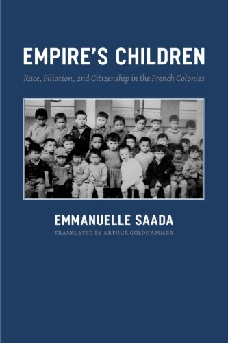 Download Empire's Children: Race, Filiation, and Citizenship in the French Colonies ebook