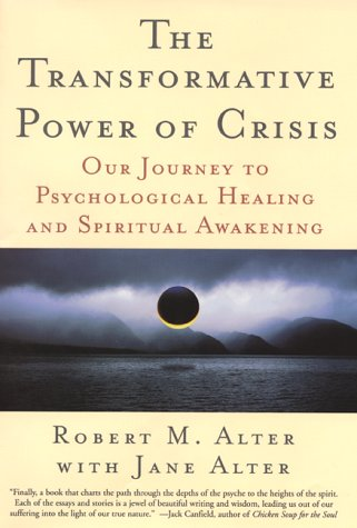 The Transformative Power of Crisis: Our Journey to Psychological Healing and Spiritual Awakening ebook