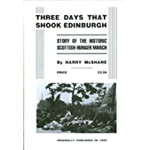 Three Days That Shook Edinburgh: Story of the Historic Scottish Hunger March
