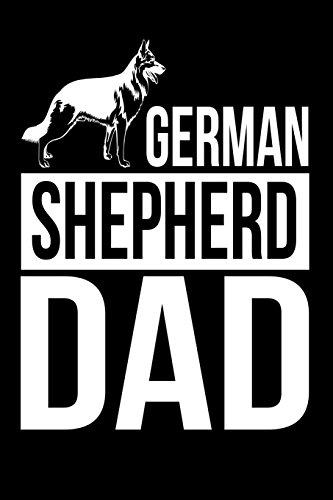 German Shepherd Dad: Funny German Shepherd Fathers Gift Notebook