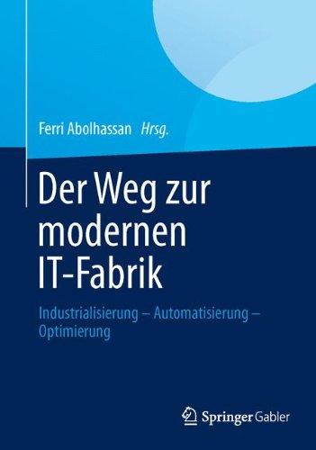 Der Weg zur modernen IT-Fabrik: Industrialisierung – Automatisierung – Optimierung