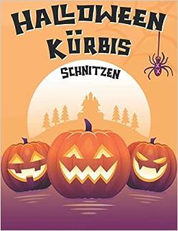 Halloween Kurbis Schnitzen Kurbis Schnitzvorlagen Fur Kinder Und Erwachsene Deko Kurbis Fur Halloween Party Amazon Co Uk Santi Don 9798694180344 Books