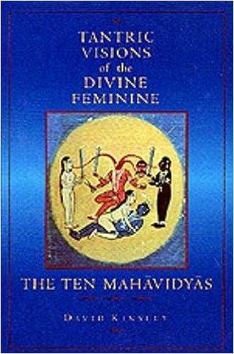 Tantric Visions of the Divine Feminine: The Ten Mahavidyas ...