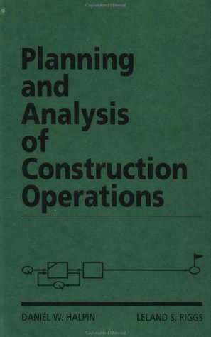 Planning and Analysis of Construction Operations