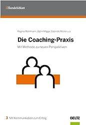 Die Coaching-Praxis: Mit Methode zu neuen Perspektiven