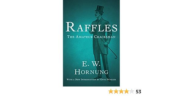 Read Raffles The Amateur Cracksman Aj Raffles The Gentleman Thief 1 By Ew Hornung