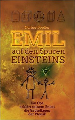 Emil Auf Den Spuren Einsteins Ein Opa Erklärt Seinem Enkel