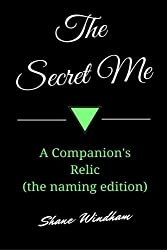 The Secret Me: A Companion's Relic (the naming edition)