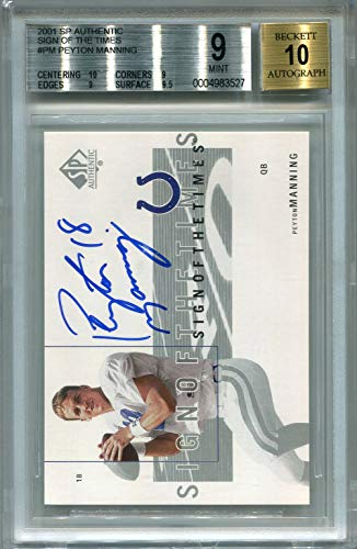 Peyton Manning Indianapolis Colts BGS Certified Autograph - 2001 Upper Deck SP Authentic SOT (Autographed Football Cards)