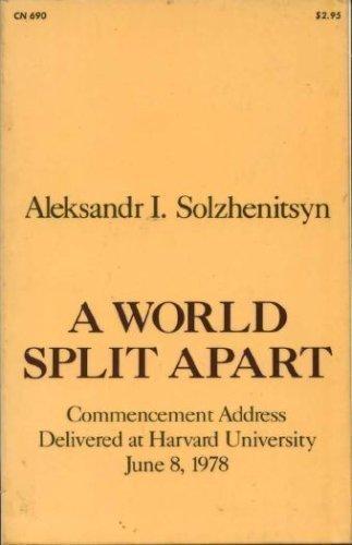 solzhenitsyn a world split apart Alexander solzhenitsyn - a world split apart - free download as word doc (doc), pdf file (pdf), text file (txt) or read online for free.