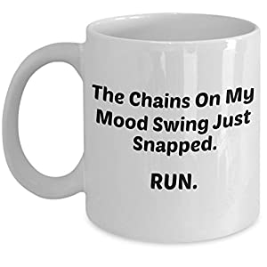 Sassy Mug (11 oz) The Chains On My Mood Swing Just Snapped. RUN.  Mugs With Quotes by Vitazi Kitchenware, Ceramic Coffee Cup - Funny, Sarcastic Saying (White)