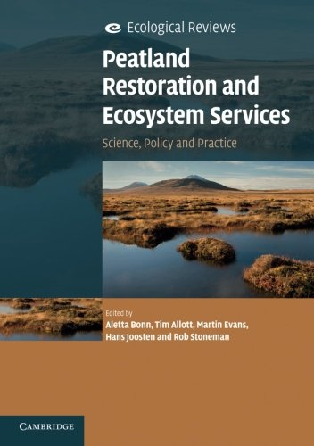 Peatland Restoration And Ecosystem Services: Science, Policy And Practice (Ecological Reviews)