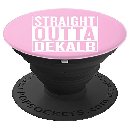 Straight Outta Dekalb Pop Socket Pink Gift Idea - PopSockets Grip and Stand for Phones and -