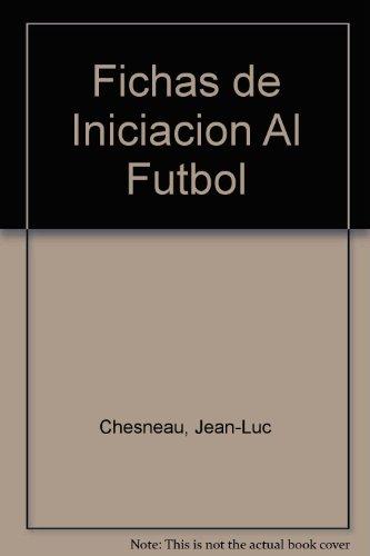Fichas de Iniciacion Al Futbol (Spanish Edition) by Hispanoeuropea