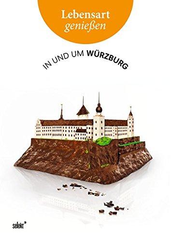 Lebensart genießen - in und um Würzburg: Essen, Trinken, Ausgehen - Wohnen, Mode, Schmuck - Kunst, Kultur, Natur Taschenbuch – 30. Oktober 2012 Oliver van Essenberg Rudolf Knoll Otto Geisel Roman Rausch