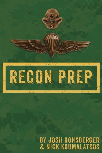 Recon Marine - Marine Recon Prep: Basic Reconnaissance Course 12 Week Training Guide