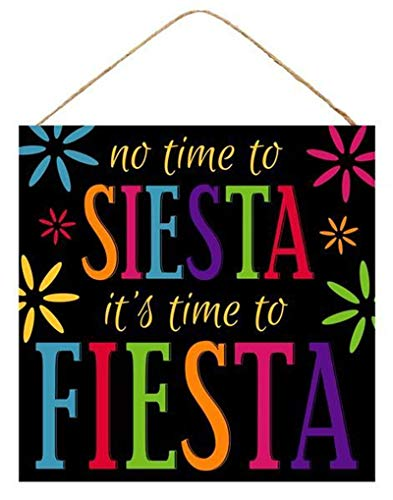 (HAPPY DEALS ~ No Time to Siesta It's Time to Fiesta Sign Sign 10 x 10 inch)